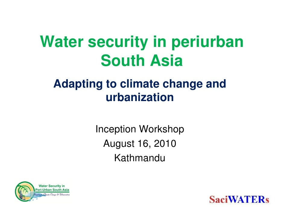 Water security in periurban        South Asia  Adapting to climate change and           urbanization          Inception Wo...