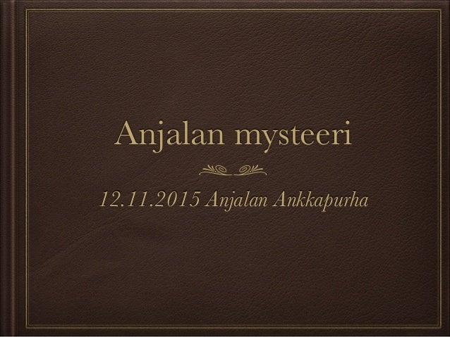 Anjalan mysteeri 12.11.2015 Anjalan Ankkapurha