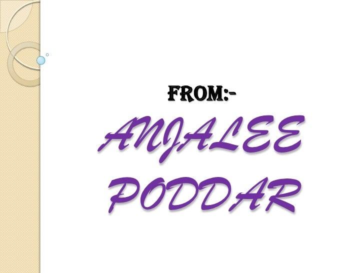 FROM:- ANJALEE PODDAR<br />