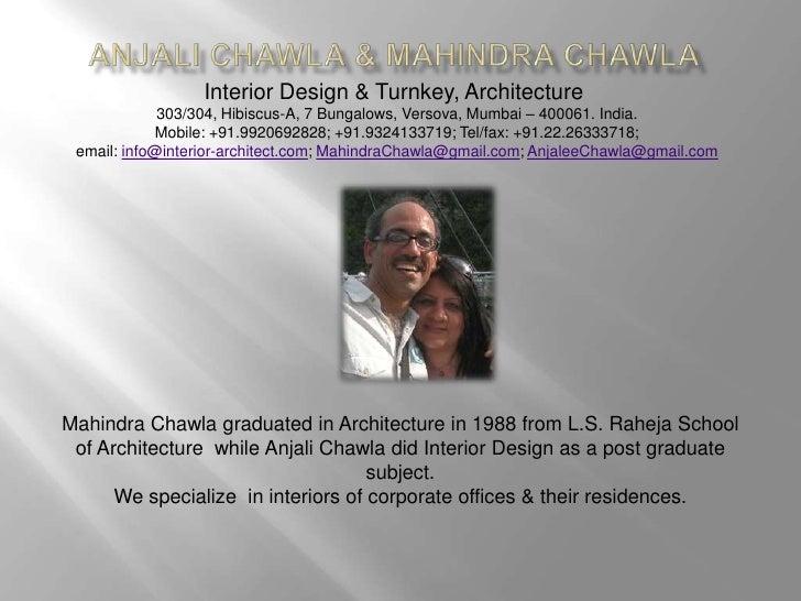 Anjali Chawla & Mahindra Chawla<br />Interior Design & Turnkey, Architecture<br />303/304, Hibiscus-A, 7 Bungalows, Versov...