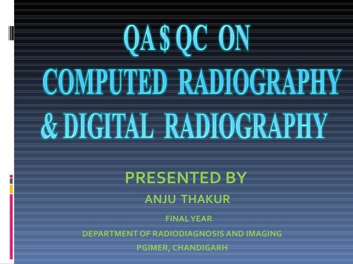 PRESENTED BY            ANJU THAKUR                FINAL YEARDEPARTMENT OF RADIODIAGNOSIS AND IMAGING          PGIMER, CHA...