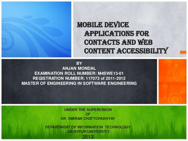 Mobile Device Applications For Contacts and Web Content Accessibility BY ANJAN MONDAL EXAMINATION ROLL NUMBER: M4SWE13-01 ...