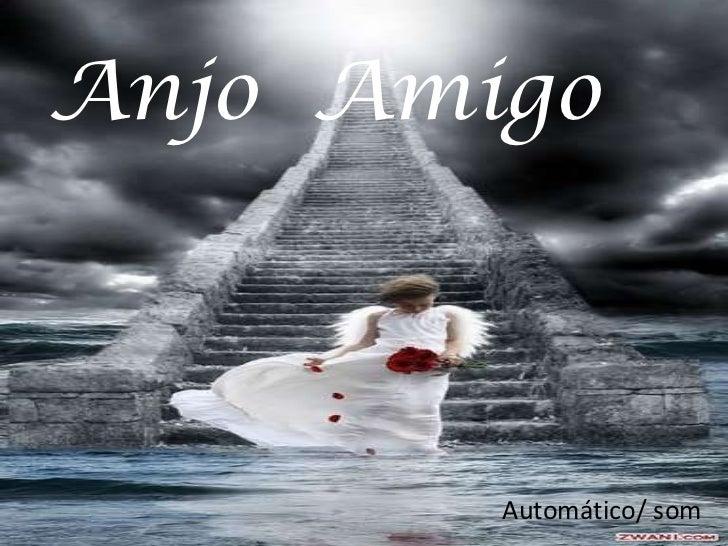 Anjo Amigo        Automático/ som