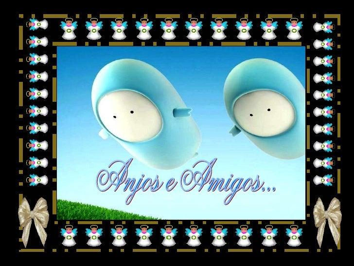 Anjos e Amigos...