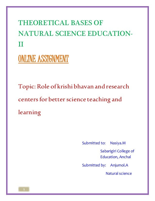 THEORETICAL BASES OF  NATURAL SCIENCE EDUCATION-II  ONLINE ASSIGNMENT  Topic: Role of krishi bhavan and research  centers ...
