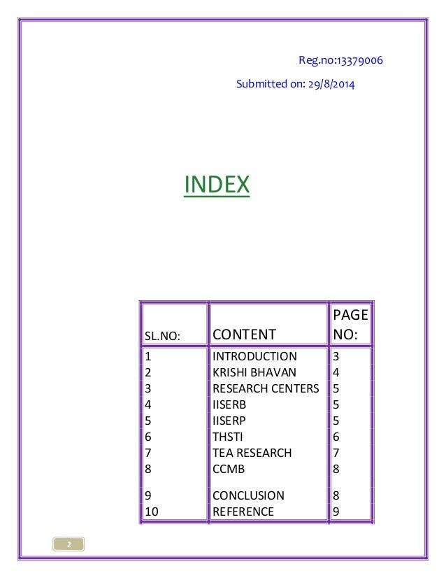 2  Reg.no:13379006  Submitted on: 29/8/2014  INDEX  SL.NO: CONTENT  PAGE  NO:  1 INTRODUCTION 3  2 KRISHI BHAVAN 4  3 RESE...