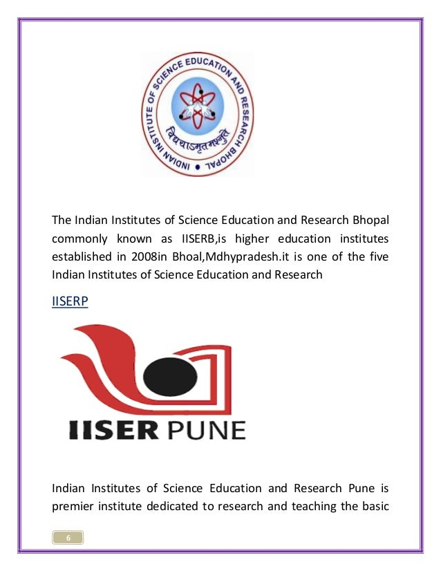 The Indian Institutes of Science Education and Research Bhopal  commonly known as IISERB,is higher education institutes  e...