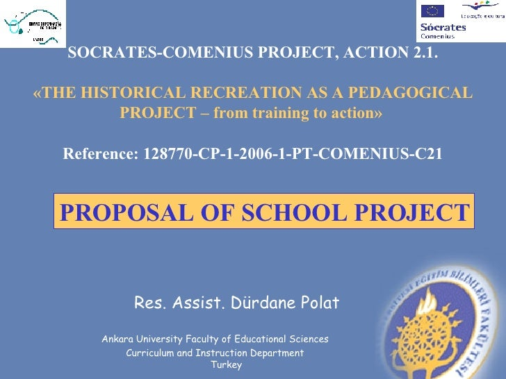 SOCRATES-COMENIUS PROJECT, ACTION 2.1.  «THE HISTORICAL RECREATION AS A PEDAGOGICAL          PROJECT – from training to ac...