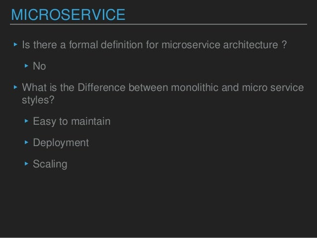 ADVANTAGES ▸Can use right tool for the job ▸Can replace entire components easier ▸Can scale specific components ▸Super clo...