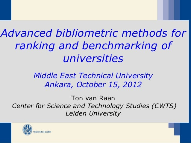 Advanced bibliometric methods for  ranking and benchmarking of           universities        Middle East Technical Univers...