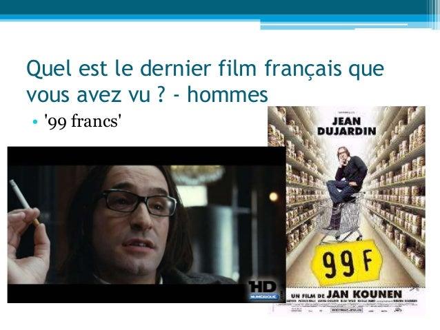 Quel est le dernier film français que vous avez vu ? - hommes • '99 francs'