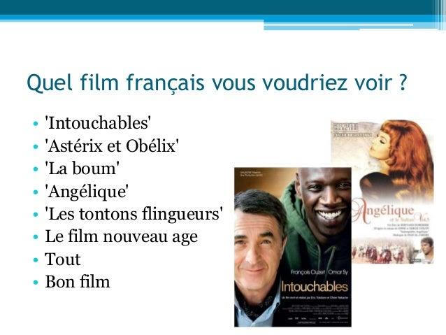 Quel film français vous voudriez voir ? • 'Intouchables' • 'Astérix et Obélix' • 'La boum' • 'Angélique' • 'Les tontons fl...