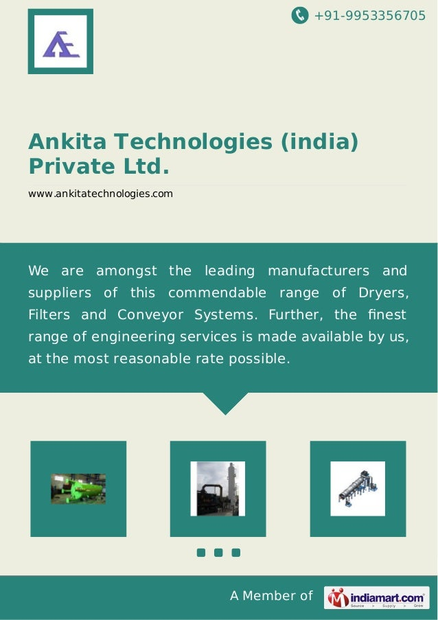 +91-9953356705 A Member of Ankita Technologies (india) Private Ltd. www.ankitatechnologies.com We are amongst the leading ...