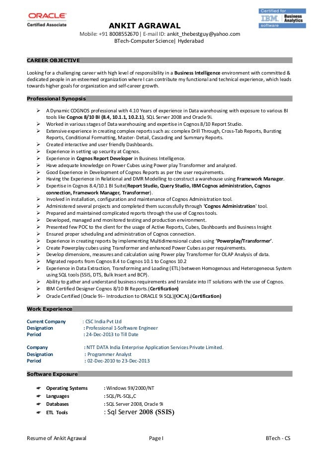 Ankit Agrawal Cognos Reportdeveloper. Objectives For Nursing Resume. Sample Of General Resume. Assistant Manager Restaurant Resume. Tips For Writing A Good Resume. Resume Computer Science Examples. Public Health Resumes. Resume Feedback. Sample Resume For 1 Year Experience In Manual Testing