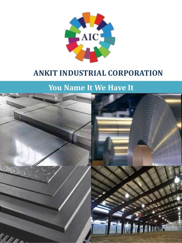 ANKIT INDUSTRIAL CORPORATION You Name It We Have It
