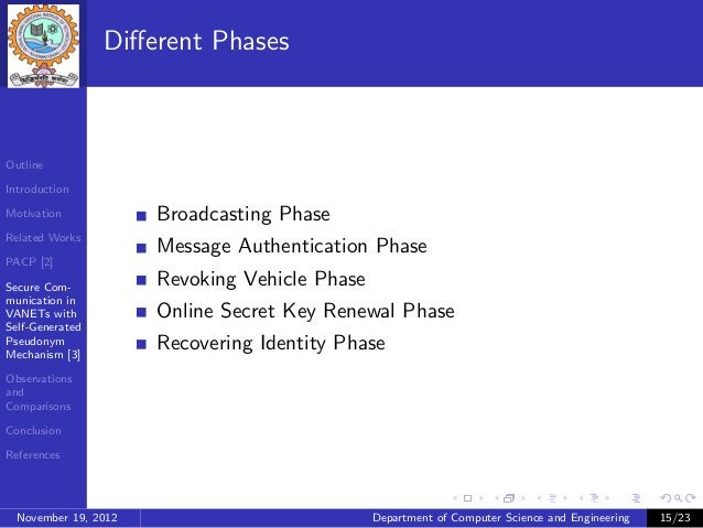 Different PhasesOutlineIntroductionMotivation            Broadcasting PhaseRelated Works                      Message Authe...