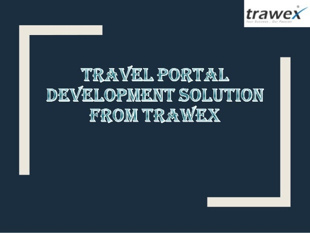 ■ Trawex is the leading travel technology company globally and we serve travel companies from 50 countries across four con...