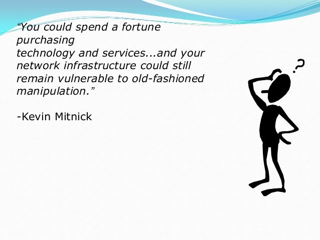 """""""You could spend a fortune purchasing technology and services...and your network infrastructure could still remain vulnera..."""