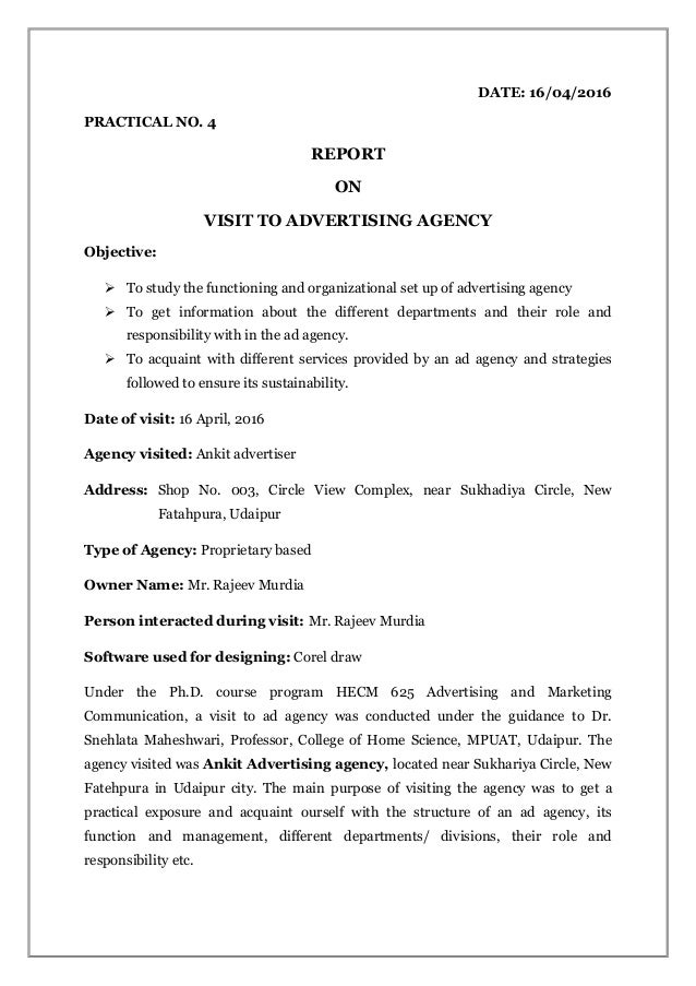 DATE: 16/04/2016 PRACTICAL NO. 4 REPORT ON VISIT TO ADVERTISING AGENCY Objective:  To study the functioning and organizat...