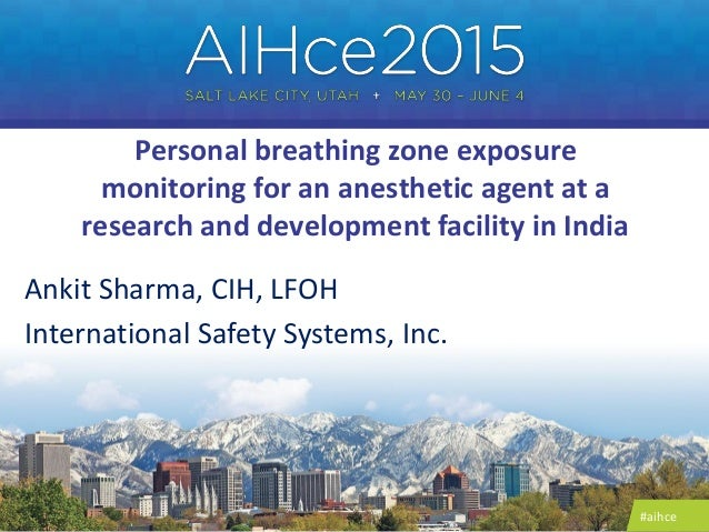#aihce Personal breathing zone exposure monitoring for an anesthetic agent at a research and development facility in India...