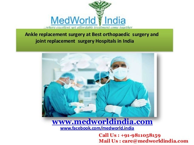 Ankle replacement surgery at Best orthopaedic surgery and joint replacement surgery Hospitals in India www.medworldindia.c...