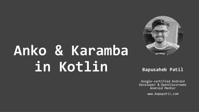 Anko & Karamba in Kotlin by Bapusaheb Patil