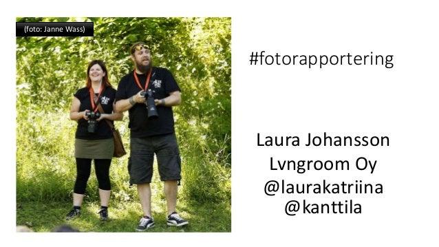 #fotorapportering Laura Johansson Lvngroom Oy @laurakatriina @kanttila (foto: Janne Wass)