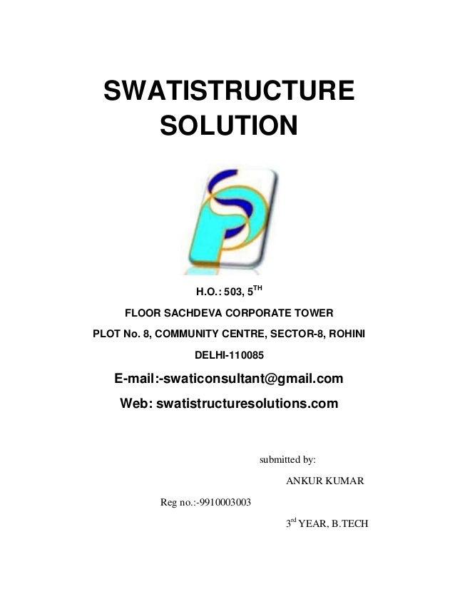 SWATISTRUCTURE    SOLUTION                  H.O.: 503, 5TH     FLOOR SACHDEVA CORPORATE TOWERPLOT No. 8, COMMUNITY CENTRE,...