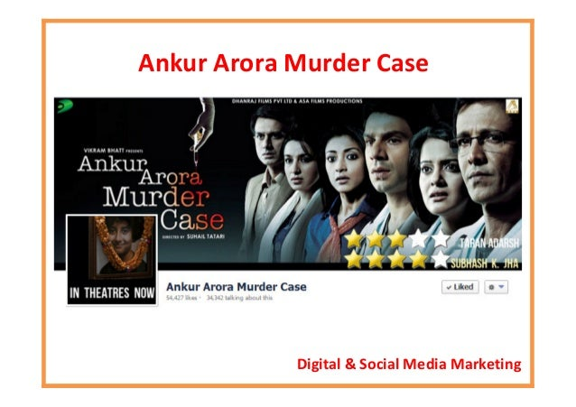 Ankur Arora Murder Case Digital & Social Media Marketing
