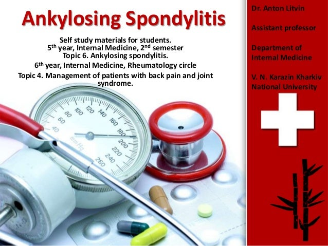 ProPowerPoint.Ru Ankylosing Spondylitis Self study materials for students. 5th year, Internal Medicine, 2nd semester Topic...