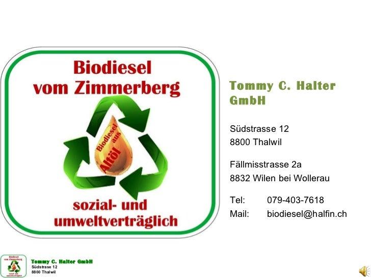 Schluss Tommy C. Halter GmbH Südstrasse 12 8800 Thalwil Fällmisstrasse 2a 8832 Wilen bei Wollerau Tel: 079-403-7618 Mail: ...