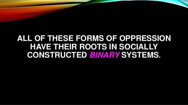 interlocking systems of oppression This anthology is based on a distinct theoretical framework that provides coherence and cohesion to the readings included, presenting the phenomena of racism, sexism, heterosexism, and classism as interlocking systems of oppression.