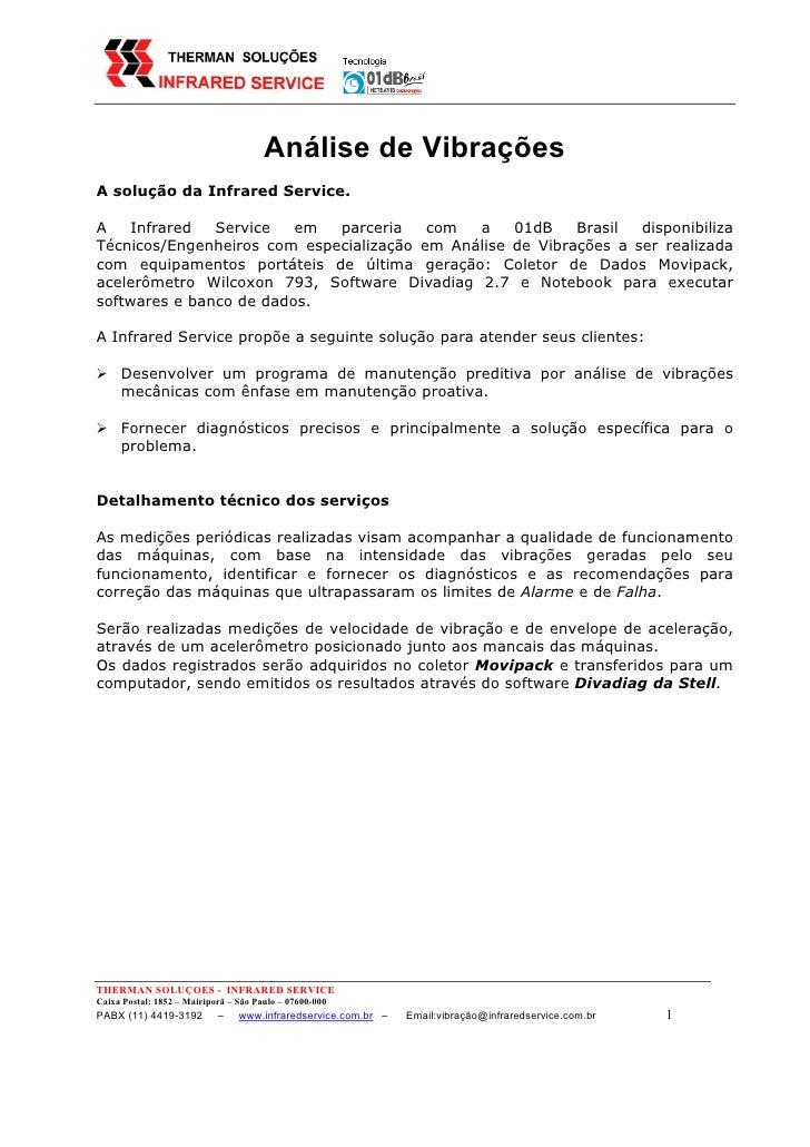 Análise de VibraçõesA solução da Infrared Service.A   Infrared   Service   em  parceria    com  a    01dB    Brasil  dispo...