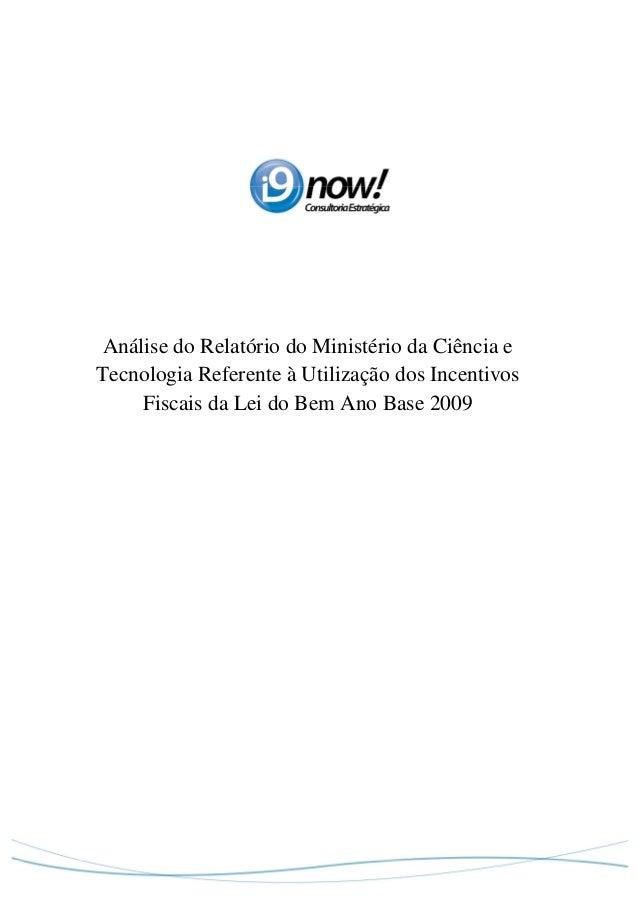 Análise do Relatório do Ministério da Ciência eTecnologia Referente à Utilização dos Incentivos    Fiscais da Lei do Bem A...