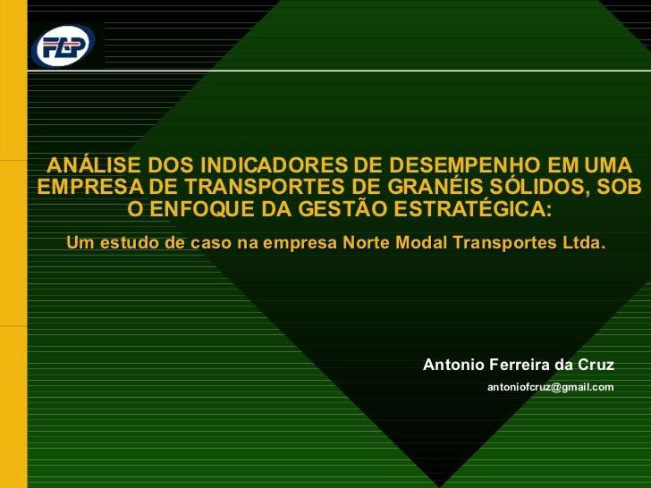 ANÁLISE DOS INDICADORES DE DESEMPENHO EM UMA EMPRESA DE TRANSPORTES DE GRANÉIS SÓLIDOS, SOB O ENFOQUE DA GESTÃO ESTRATÉGIC...