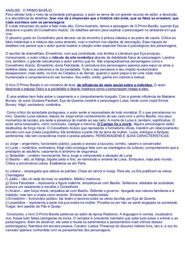 ANÁLISE: O PRIMO BASÍLIO Para retratar todo o meio da sociedade portuguesa, o autor se serve de um grande recurso de estil...