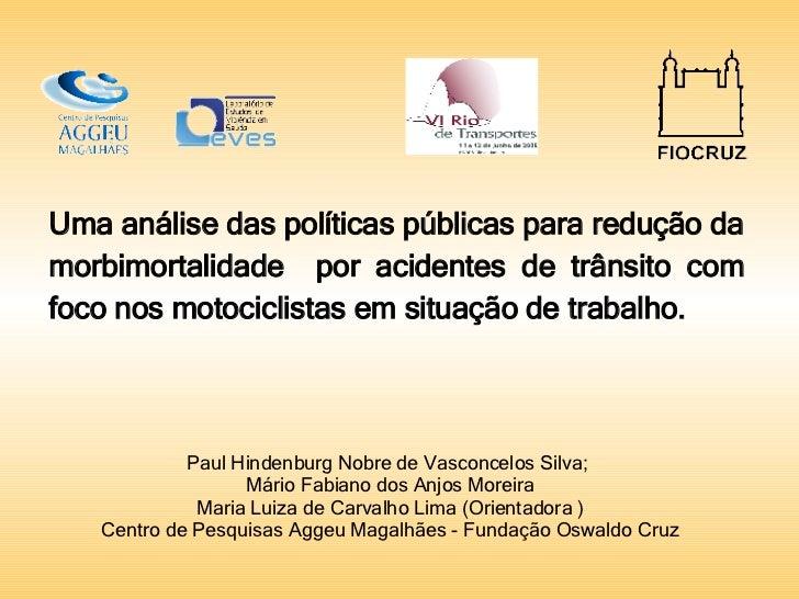 Uma análise das políticas públicas para redução da morbimortalidade  por acidentes de trânsito com foco nos motociclistas ...