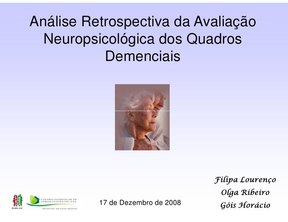Análise Retrospectiva da Avaliação   Neuropsicológica dos Quadros            Demenciais               17 de Dezembro de 20...