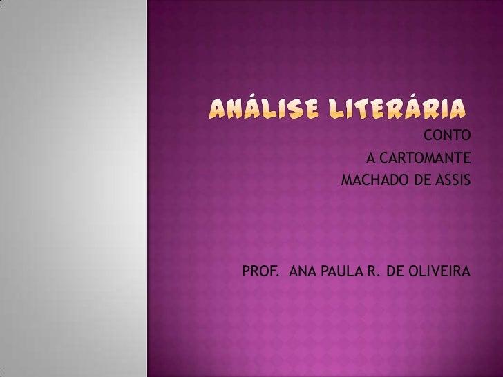 CONTO                A CARTOMANTE             MACHADO DE ASSISPROF. ANA PAULA R. DE OLIVEIRA