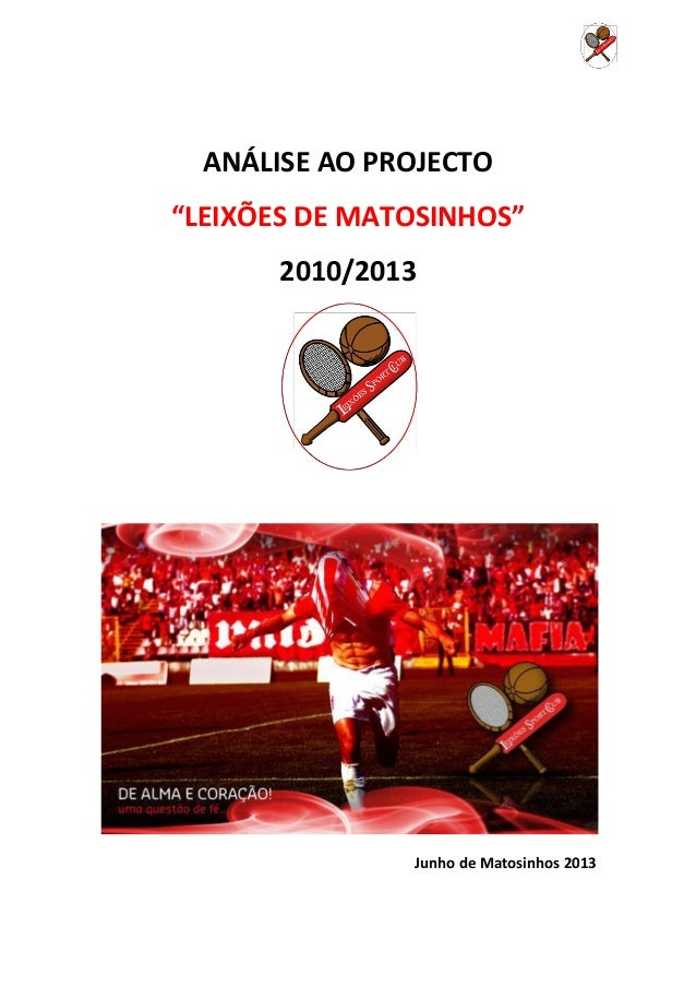 """ANÁLISE AO PROJECTO""""LEIXÕES DE MATOSINHOS""""2010/2013Junho de Matosinhos 2013"""