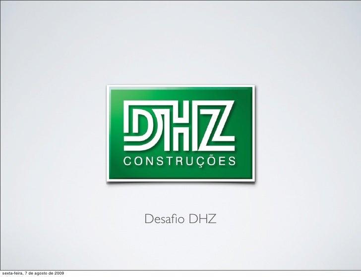 Desafio DHZ   sexta-feira, 7 de agosto de 2009