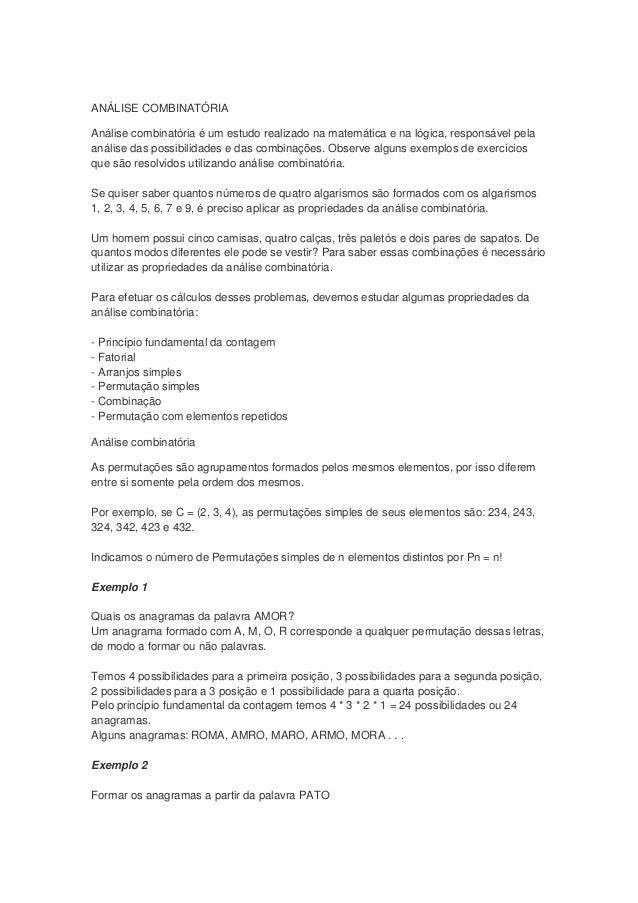 ANÁLISE COMBINATÓRIAAnálise combinatória é um estudo realizado na matemática e na lógica, responsável pelaanálise das poss...