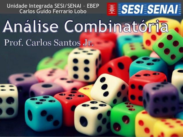 Unidade Integrada SESI/SENAI – EBEP Carlos Guido Ferrario Lobo