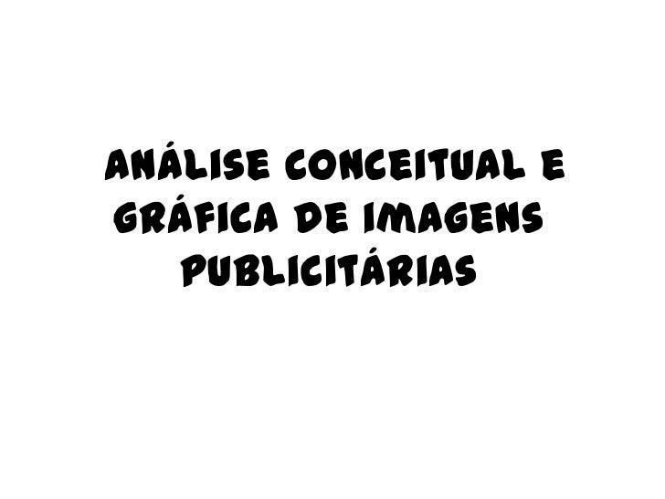 Análise conceitual egráfica de imagens   publicitárias