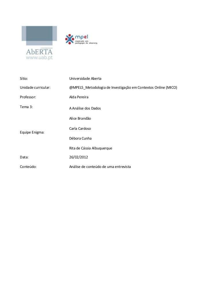 Sítio:                Universidade AbertaUnidade curricular:   @MPEL5_Metodologia de Investigação em Contextos Online (MIC...