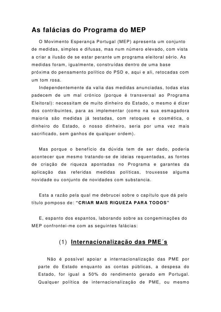 As falácias do Programa do MEP    O Movimento Esperança Portugal (MEP) apresenta um conjunto de medidas, simples e difusas...