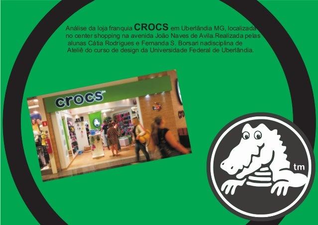 Análise da loja franquia CROCS em Uberlãndia MG, localizada no center shopping na avenida João Naves de Avila.Realizada pe...
