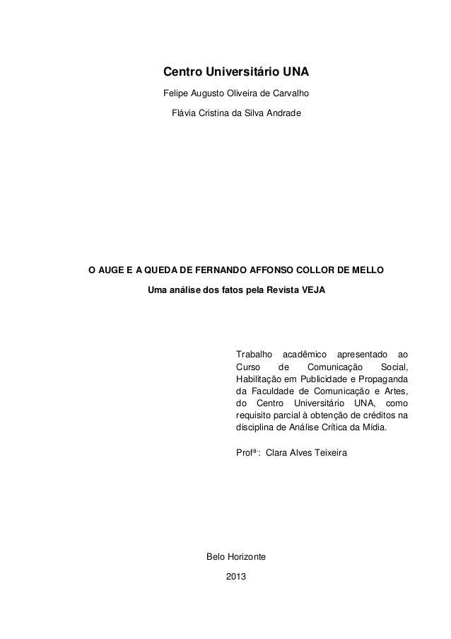 Centro Universitário UNA Felipe Augusto Oliveira de Carvalho Flávia Cristina da Silva Andrade  O AUGE E A QUEDA DE FERNAND...