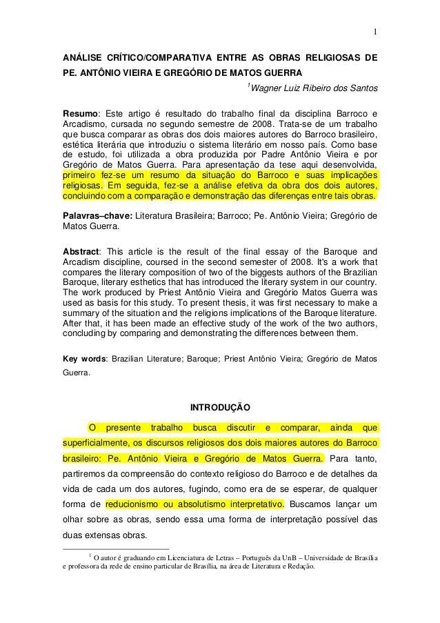 1 ANÁLISE CRÍTICO/COMPARATIVA ENTRE AS OBRAS RELIGIOSAS DE PE. ANTÔNIO VIEIRA E GREGÓRIO DE MATOS GUERRA 1  Wagner Luiz Ri...