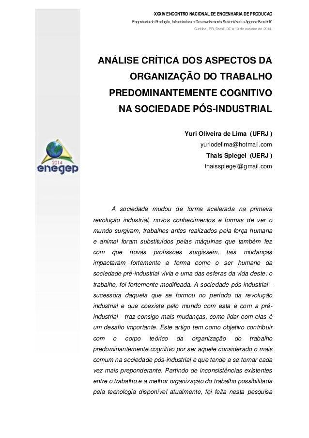 ANÁLISE CRÍTICA DOS ASPECTOS DA ORGANIZAÇÃO DO TRABALHO PREDOMINANTEMENTE COGNITIVO NA SOCIEDADE PÓS-INDUSTRIAL Yuri Olive...
